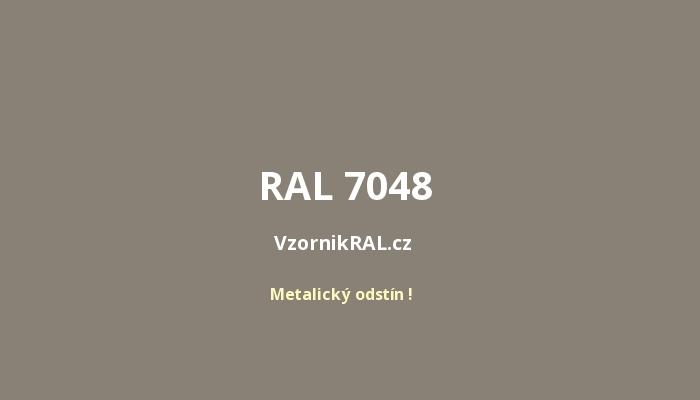 Upozornění! Zobrazený odstín je ve skutečnosti METALICKÝ a jeho vzhled je  pod různými úhly pohledu odlišný. RAL 7048